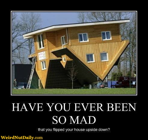 Funny Pictures WeirdNutDaily Flip Your House With Anger