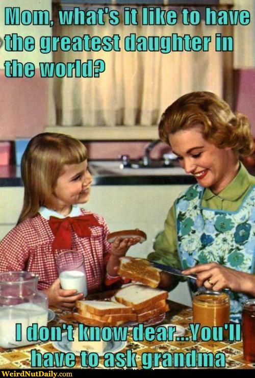 Funny Pictures @ WeirdNutDaily - Sarcastic Mother Daughter ...